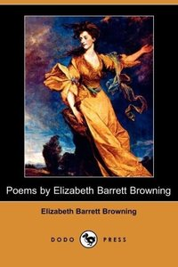 Poems by Elizabeth Barrett Browning (Dodo Press)