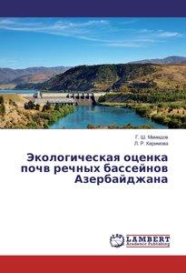 Jekologicheskaya ocenka pochv rechnyh bassejnov Azerbajdzhana