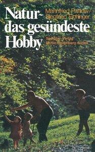 Natur - das gesündeste Hobby