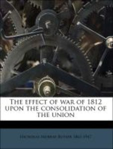 The effect of war of 1812 upon the consolidation of the union