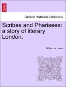 Scribes and Pharisees: a story of literary London.