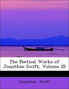 The Poetical Works of Jonathan Swift, Volume III