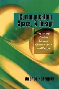 Communication, Space, and Design