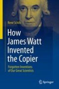 How James Watt Invented the Copier