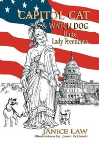 Capitol Cat & Watch Dog Unite Lady Freedoms