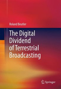 The Digital Dividend of Terrestrial Broadcasting