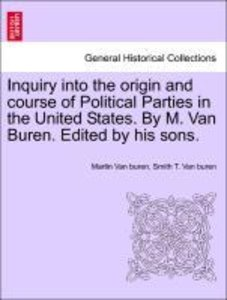 Inquiry into the origin and course of Political Parties in the U