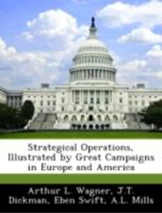Strategical Operations, Illustrated by Great Campaigns in Europe