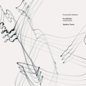 Ensemble Modern Portait:Eva Böcker-Spoken Tones