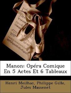 Manon: Opéra Comique En 5 Actes Et 6 Tableaux
