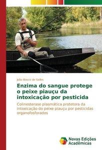 Enzima do sangue protege o peixe piauçu da intoxicação por pesti