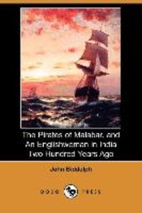 The Pirates of Malabar, and an Englishwoman in India Two Hundred