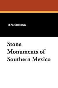 Stone Monuments of Southern Mexico
