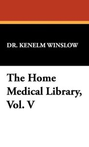 The Home Medical Library, Vol. V