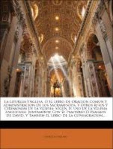 La Liturgia Ynglesa, O El Libro De Oracion Comun Y Administracio