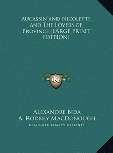 Aucassin and Nicolette and The Lovers of Province (LARGE PRINT E