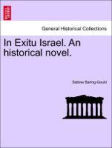 In Exitu Israel. An historical novel. Vol. II