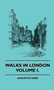 Walks in London - Volume I.