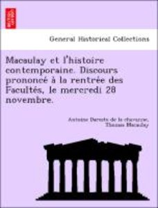 Macaulay et l'histoire contemporaine. Discours prononce´ a` la r