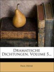 Dramatische Dichtungen, Volume 5...