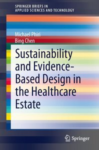 Sustainability and Evidence-Based Design in the Healthcare Estat