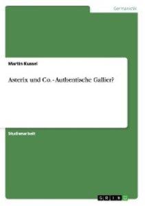 Asterix und Co. - Authentische Gallier?