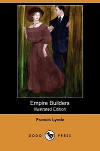 Empire Builders (Illustrated Edition) (Dodo Press)