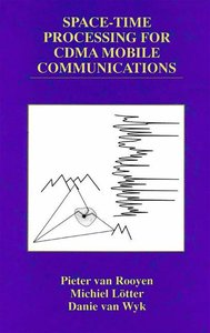 Space-Time Processing for CDMA Mobile Communications