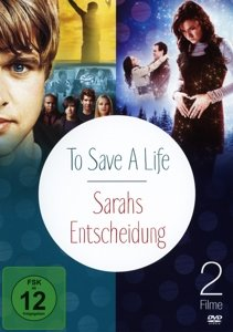 To Save A Life & Sarahs Entscheidung Doublefeature