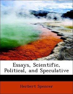 Essays, Scientific, Political, and Speculative