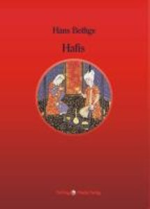 Die Lieder und Gesänge des Hafis