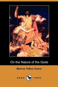 On the Nature of the Gods (Dodo Press)