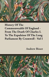 History Of The Commonwealth Of England - From The Death Of Char