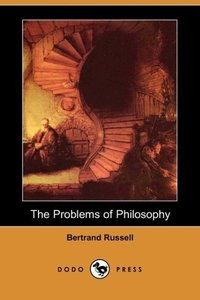 The Problems of Philosophy (Dodo Press)