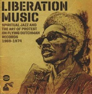 Liberation Music-Spiritual Jazz And The Art Of Pro