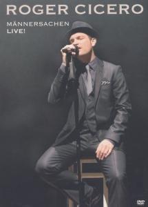 Roger Cicero - Männersachen - Live!
