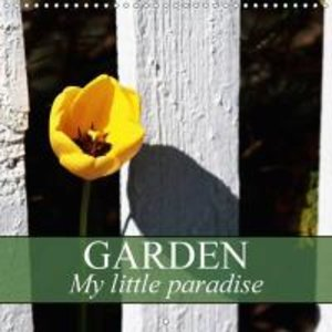 Garden - My little paradise (Wall Calendar 2015 300 × 300 mm Squ