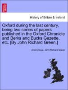 Oxford during the last century, being two series of papers publi