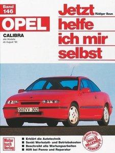 Opel Calibra. Alle Modelle ab 8/1990. Jetzt helfe ich mir selbst