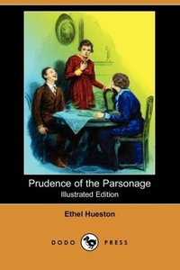 Prudence of the Parsonage (Illustrated Edition) (Dodo Press)