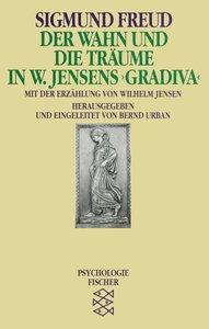 Der Wahn und die Träume in W. Jensens ' Gradiva'
