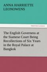 The English Governess at the Siamese Court Being Recollections o