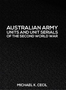 Australian Army Units and Unit Serials of the Second World War
