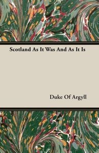 Scotland As It Was And As It Is
