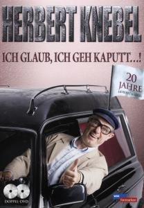Ich glaub ich geh kaputt!-20 Jahre Herbert Knebel