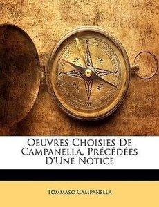 Oeuvres Choisies De Campanella, Précédées D'une Notice