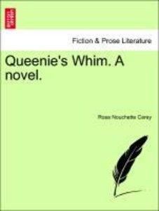 Queenie's Whim. A novel. Vol. I.
