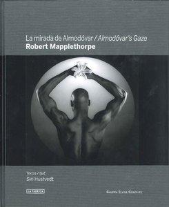 Robert Mapplethorpe. La mirada de Almodóvar