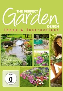 The Perfect Garden Design-Ideas & Instructions
