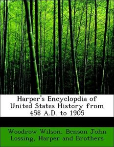Harper's Encyclopdia of United States History from 458 A.D. to 1